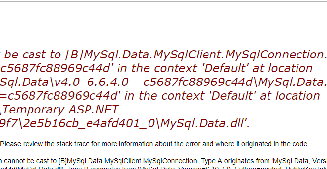 [A]MySql.Data.MySqlClient.MySqlConnection cannot be cast to [B]MySql.Data.MySqlClient.MySqlConnection.